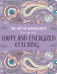 ART OF MINDFULNESS: Happy & Energized Coloring