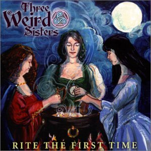 Rite The First Time CD by Three Wierd Sisters