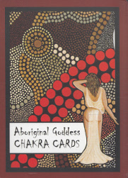 The Aboriginal Goddess Chakra Cards by Mel Brown Self Published